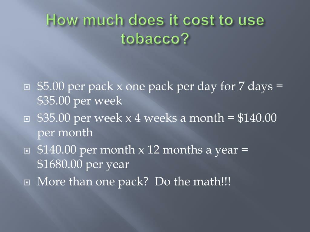 How much does it cost to use tobacco?