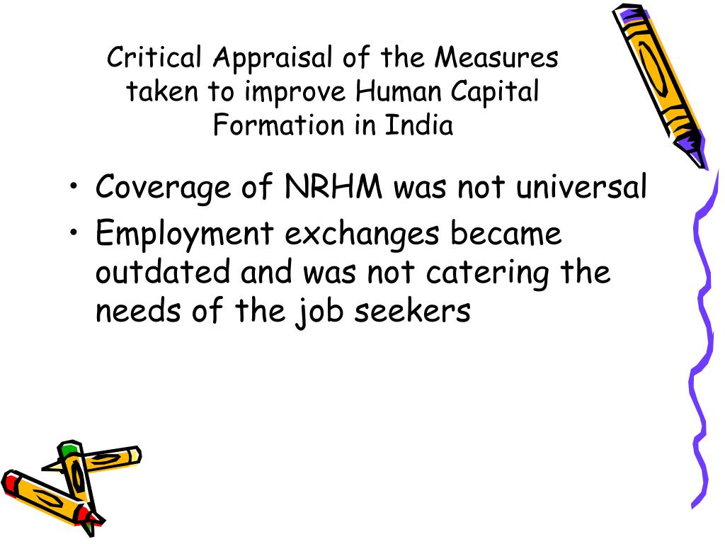 Critical Appraisal of the Measures taken to improve Human Capital Formation in India