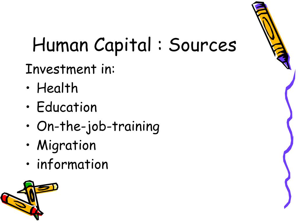 Human Capital : Sources