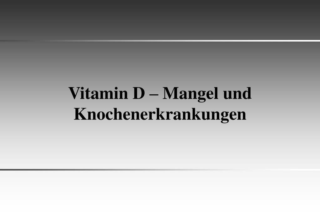 Vitamin D – Mangel und Knochenerkrankungen
