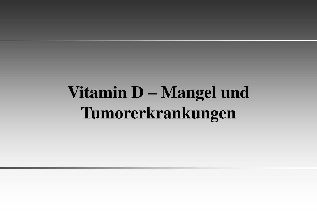 Vitamin D – Mangel und Tumorerkrankungen