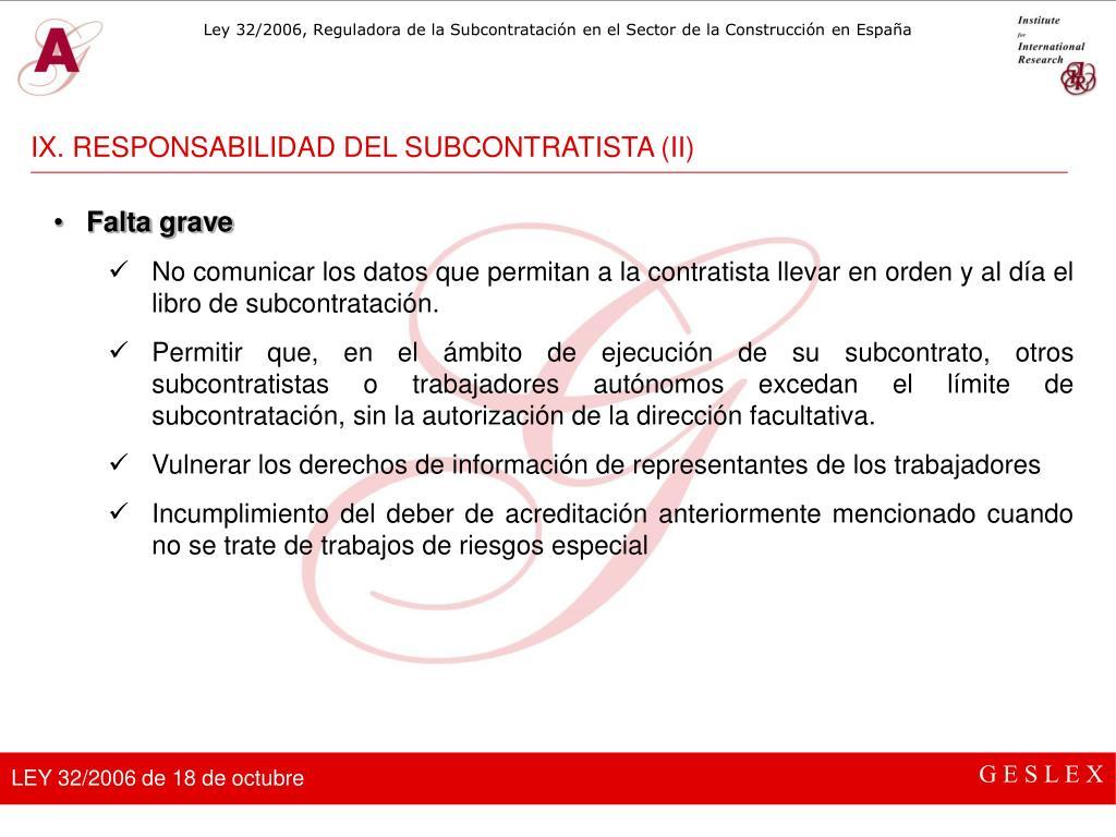 IX. RESPONSABILIDAD DEL SUBCONTRATISTA (II)