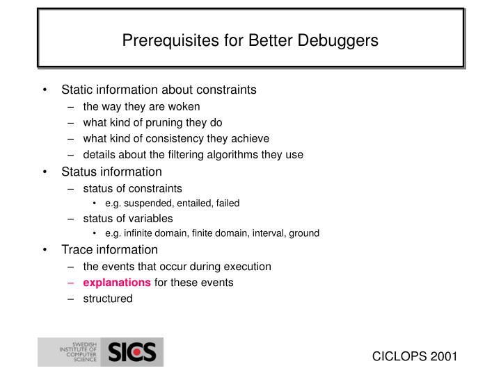 Prerequisites for Better Debuggers