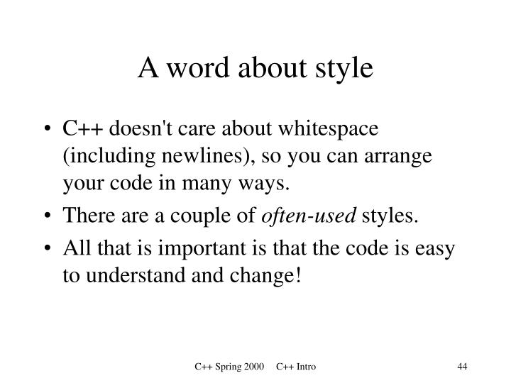 A word about style