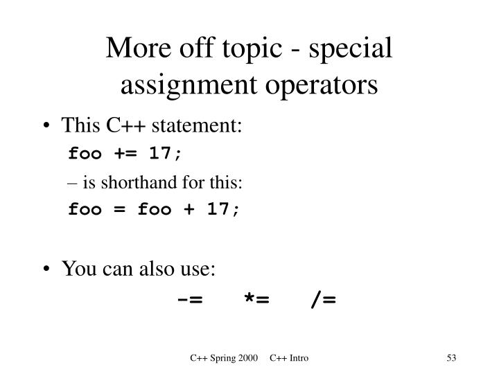 More off topic - special assignment operators