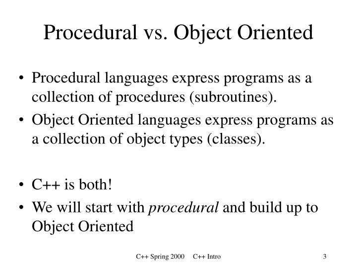 Procedural vs. Object Oriented