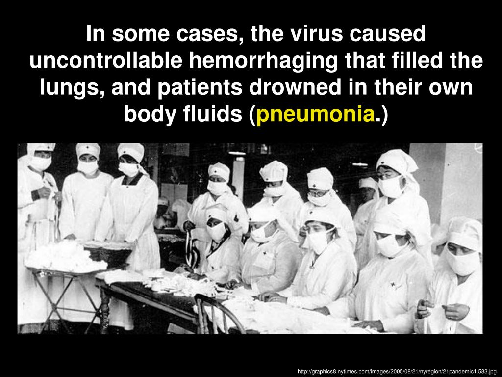 In some cases, the virus caused uncontrollable hemorrhaging that filled the lungs, and patients drowned in their own body fluids (