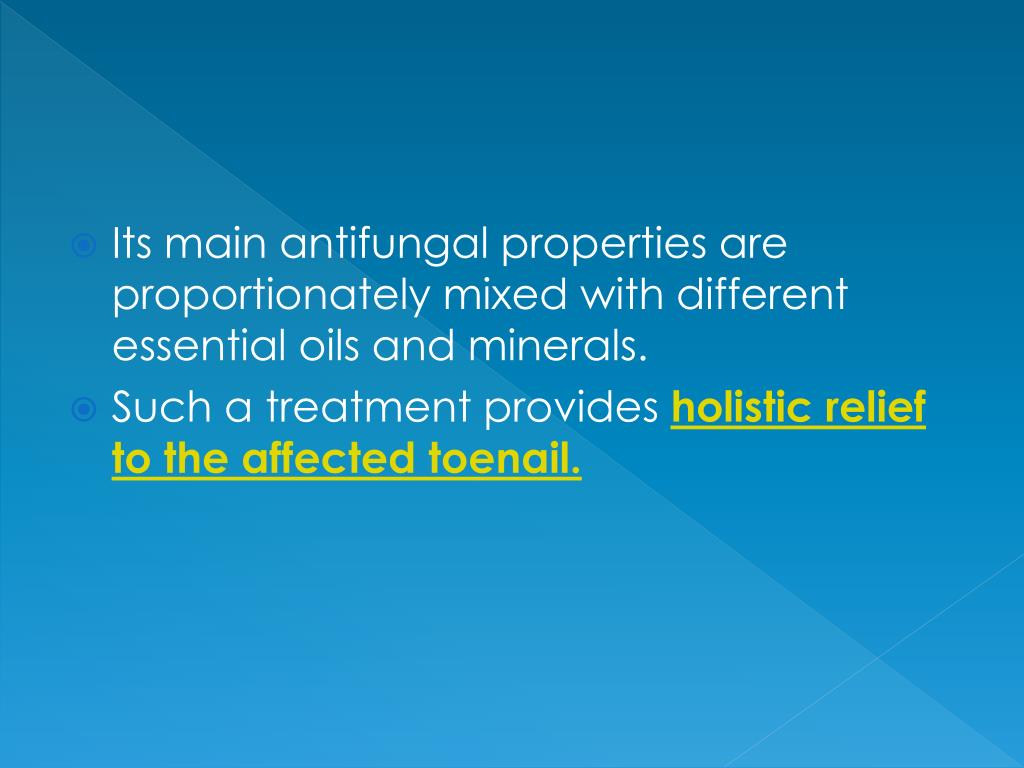 Its main antifungal properties are proportionately mixed with different essential oils and minerals.