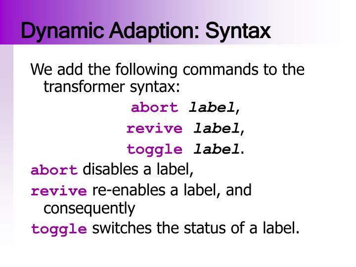 Dynamic Adaption: Syntax