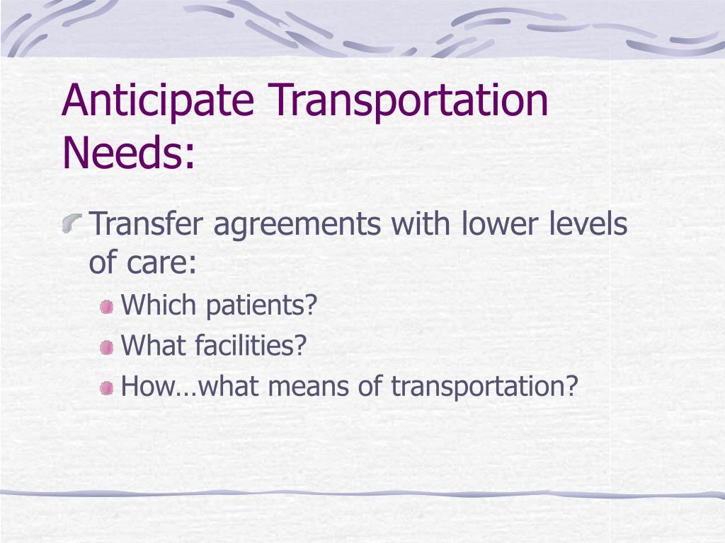 Anticipate Transportation Needs: