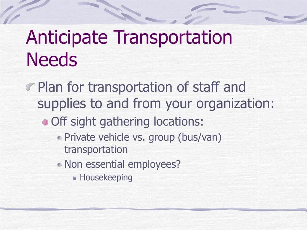 Anticipate Transportation Needs