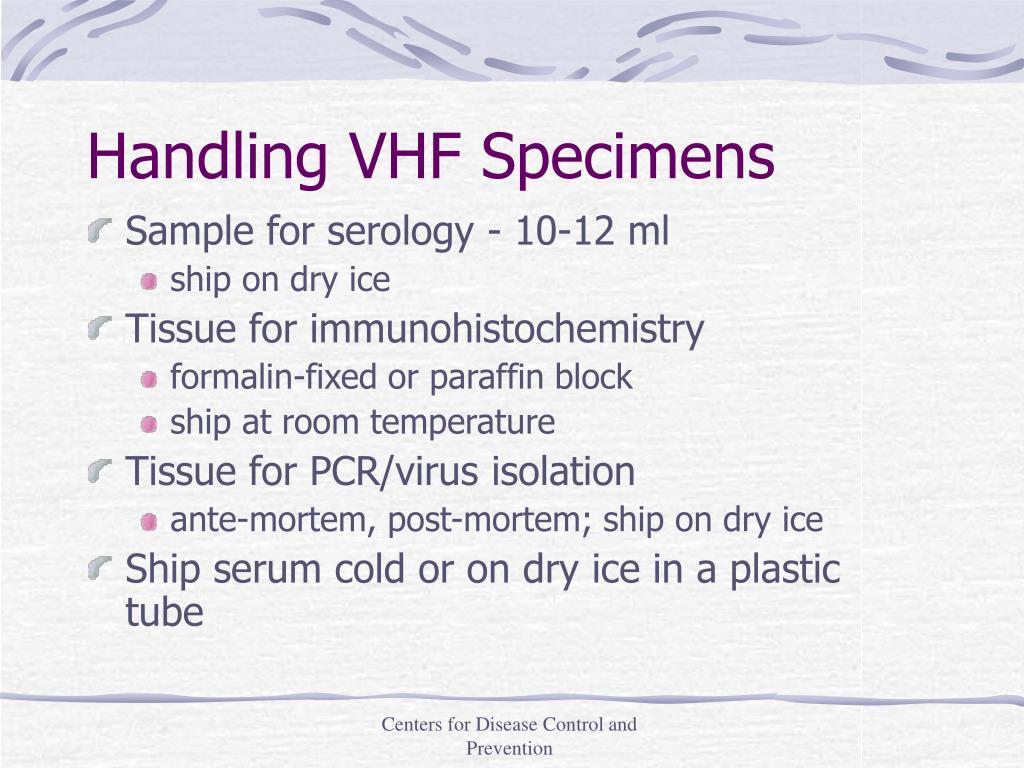 Handling VHF Specimens