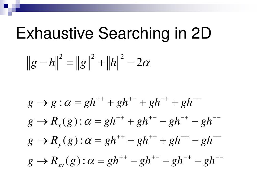 Exhaustive Searching in 2D