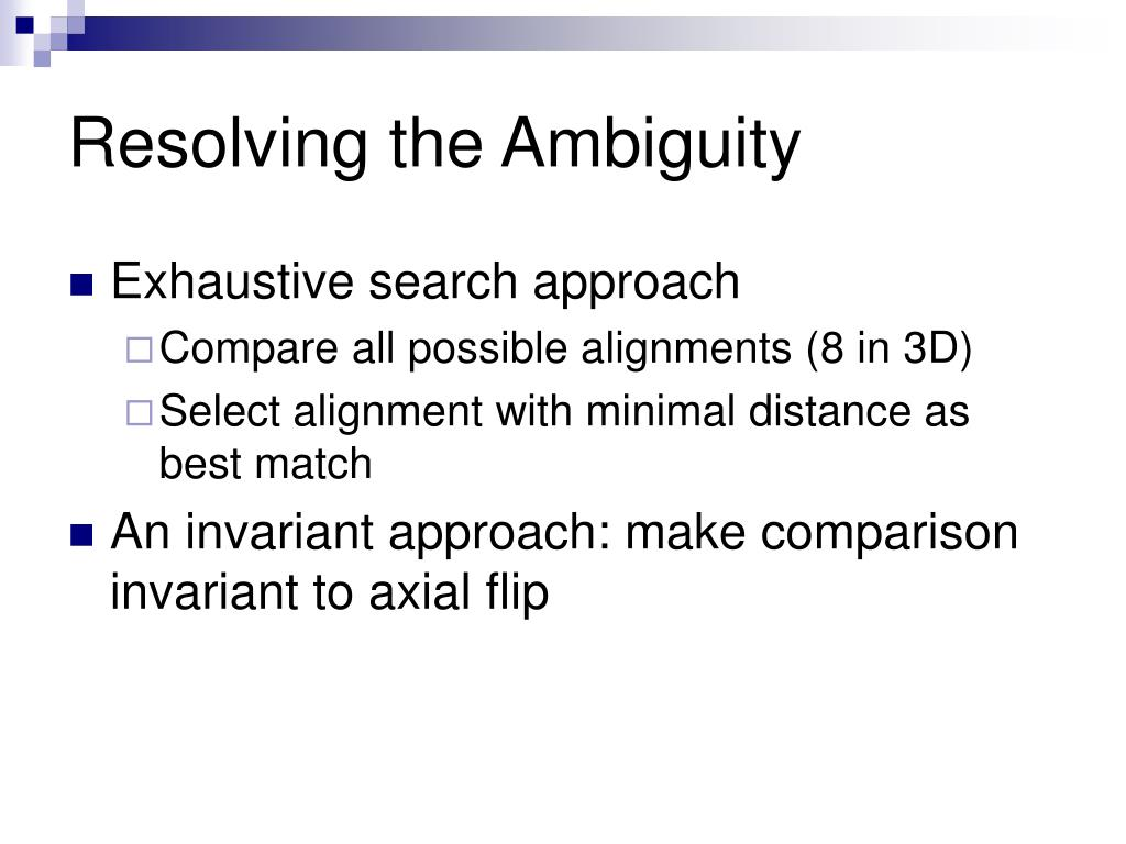 Resolving the Ambiguity