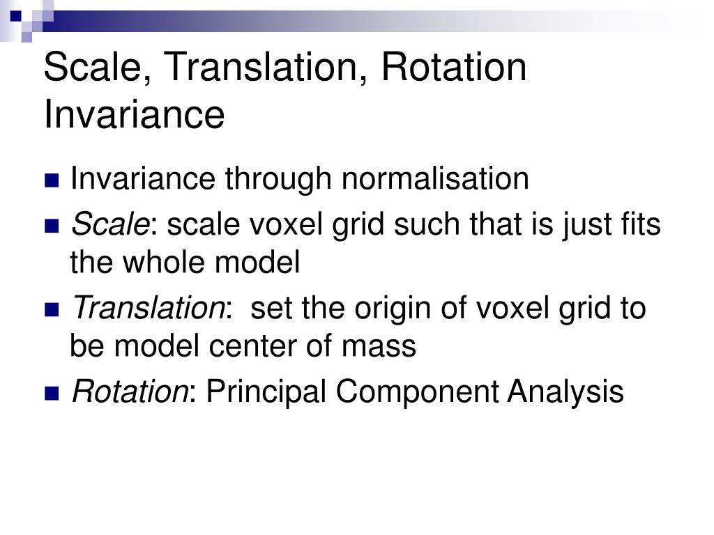 Scale, Translation, Rotation Invariance