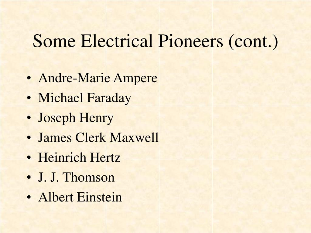 Some Electrical Pioneers (cont.)