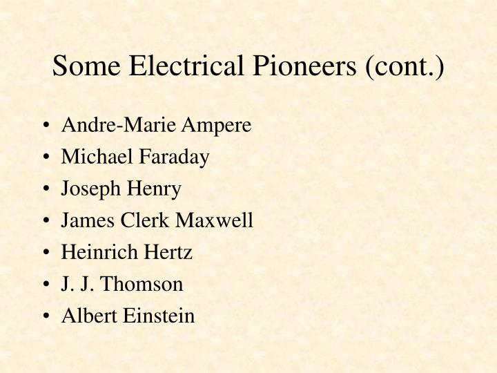 Some electrical pioneers cont