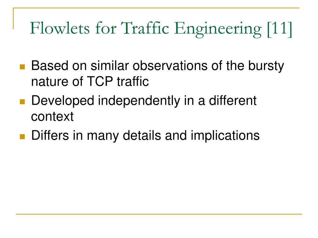 Flowlets for Traffic Engineering [11]