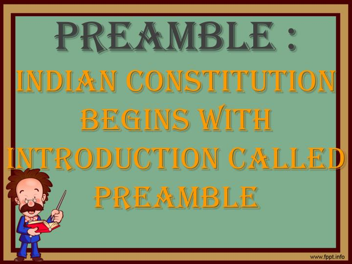 Preamble indian constitution begins with introduction called preamble