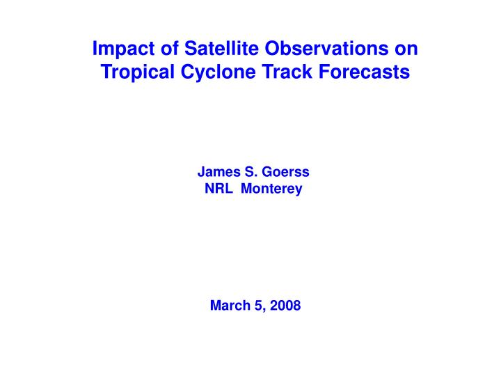 Impact of Satellite Observations on