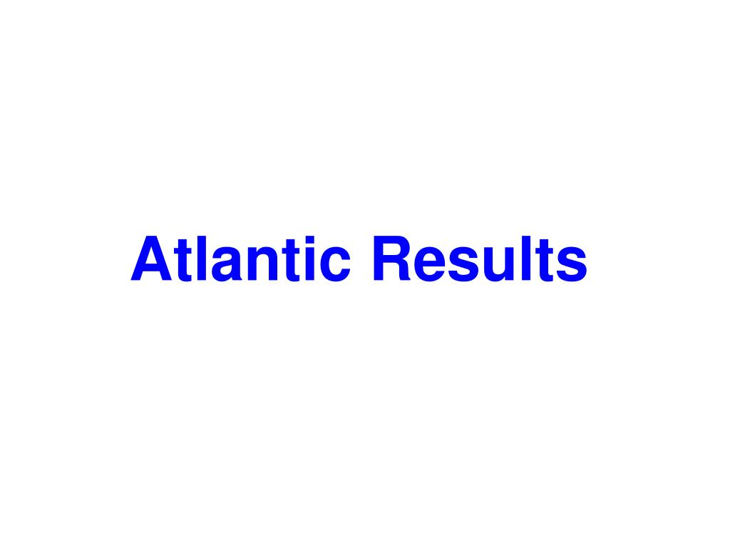 Atlantic Results