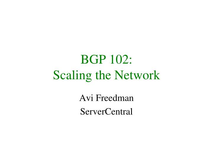Bgp 102 scaling the network