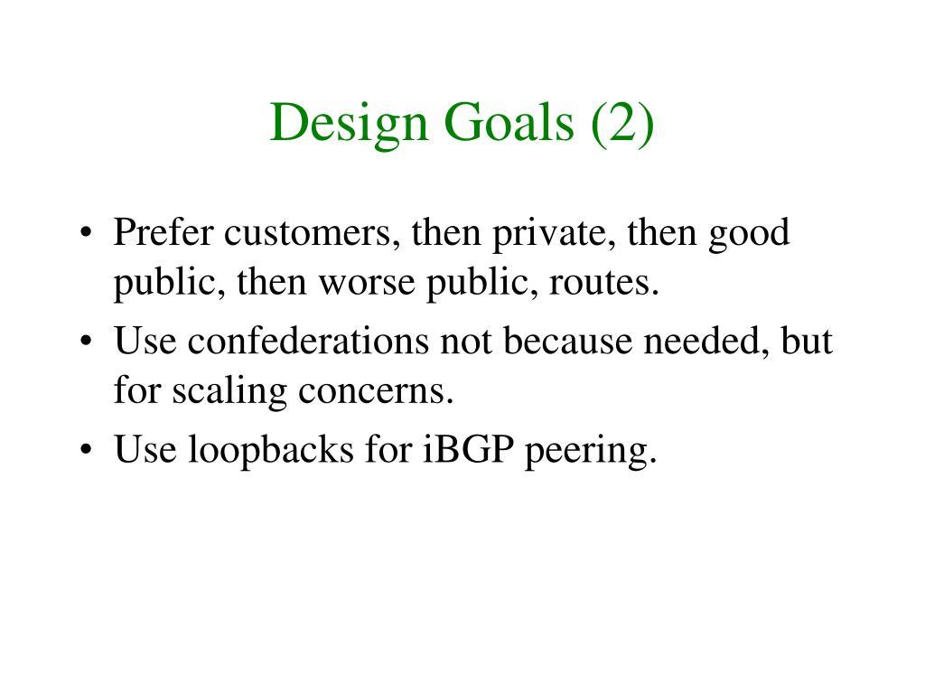 Design Goals (2)