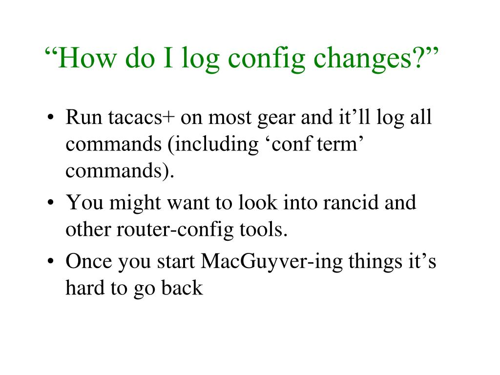 """How do I log config changes?"""