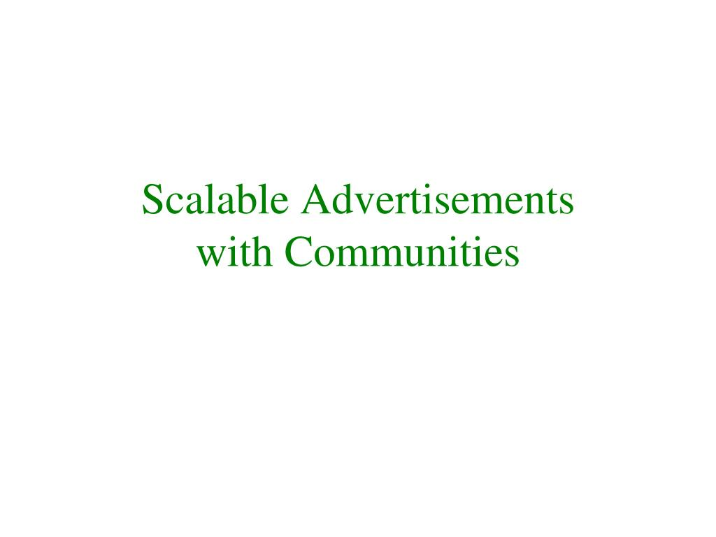 Scalable Advertisements