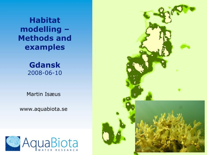 Habitat modelling methods and examples gdansk 2008 06 10