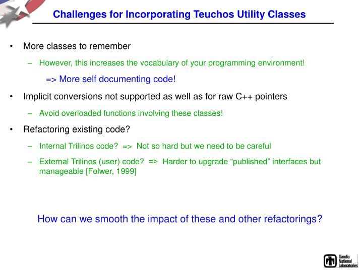 Challenges for Incorporating Teuchos Utility Classes