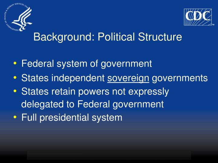 Background political structure