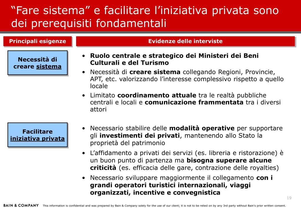 """""""Fare sistema"""" e facilitare l'iniziativa privata sono dei prerequisiti fondamentali"""