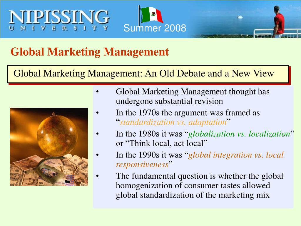global marketing management 0 in global marketing the modus operandi is very different organisations begin to develop and run operations in the targeted country or countries outside of.