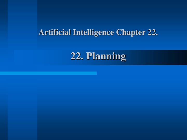 Artificial intelligence chapter 22 22 planning
