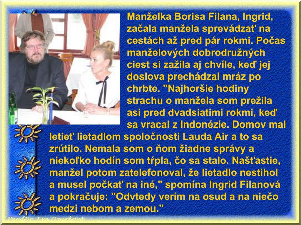 Manželka Borisa Filana, Ingrid,