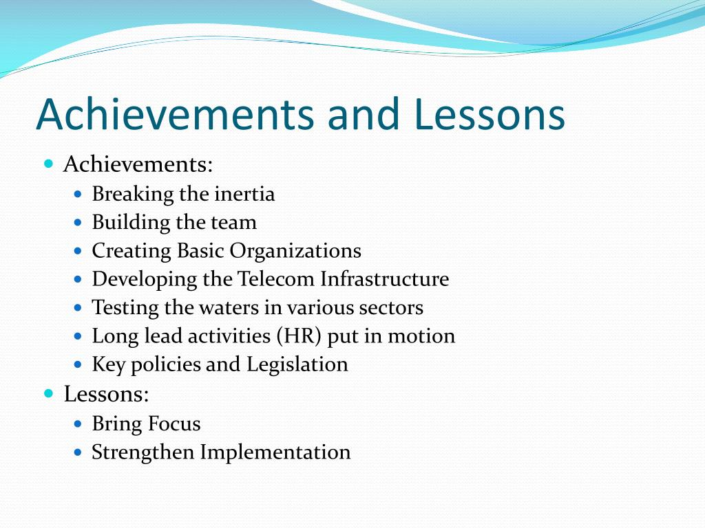 Achievements and Lessons