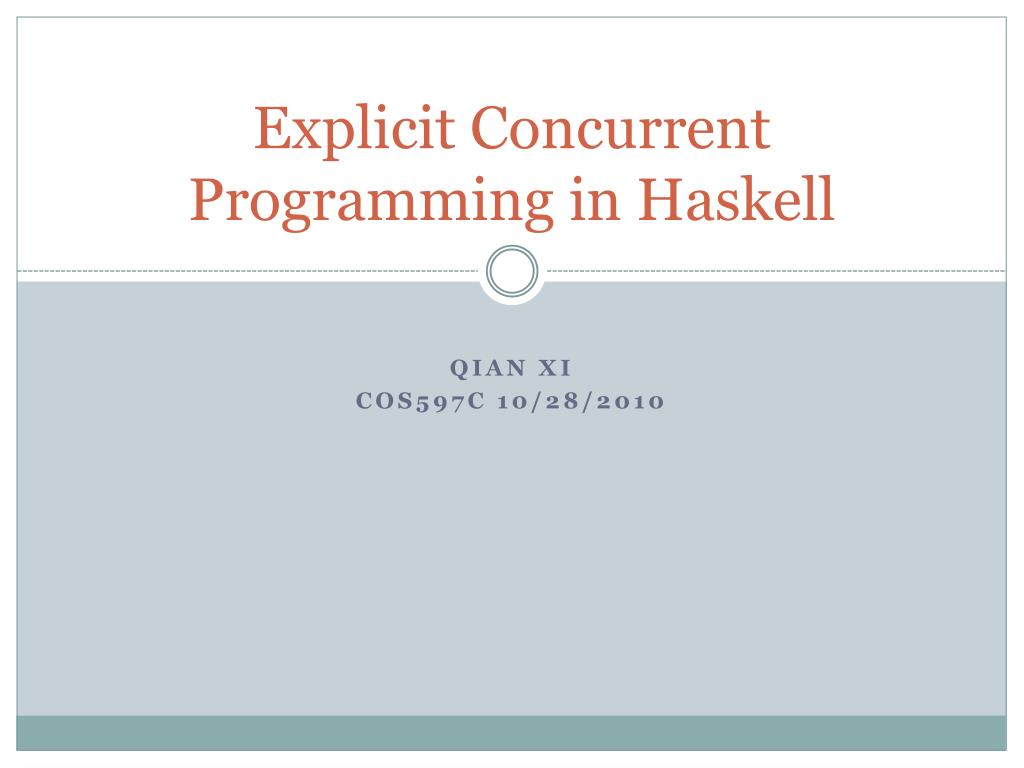 Explicit Concurrent Programming in Haskell