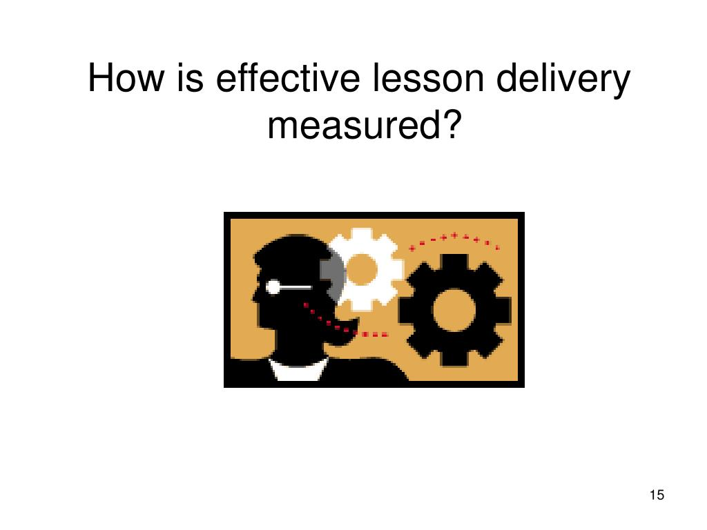 How is effective lesson delivery