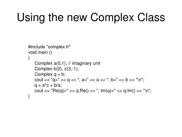 Using the new Complex Class