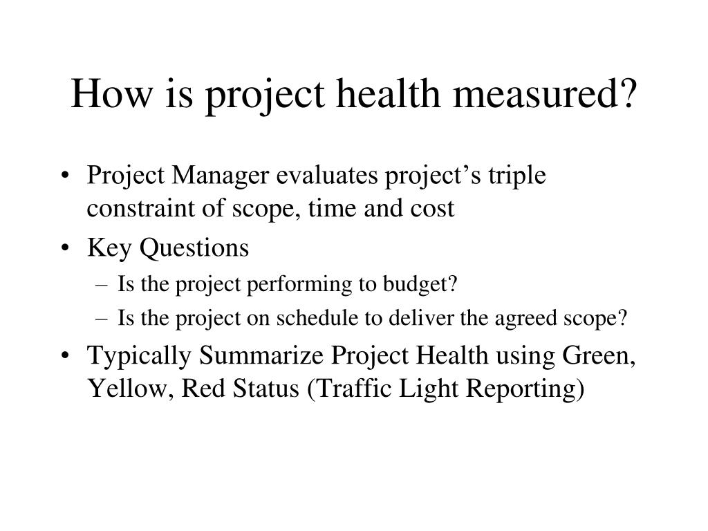 How is project health measured?