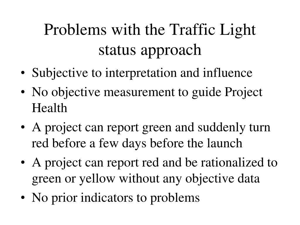 Problems with the Traffic Light status approach