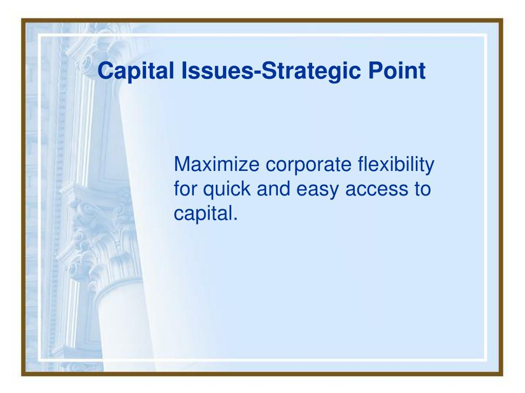Capital Issues-Strategic Point
