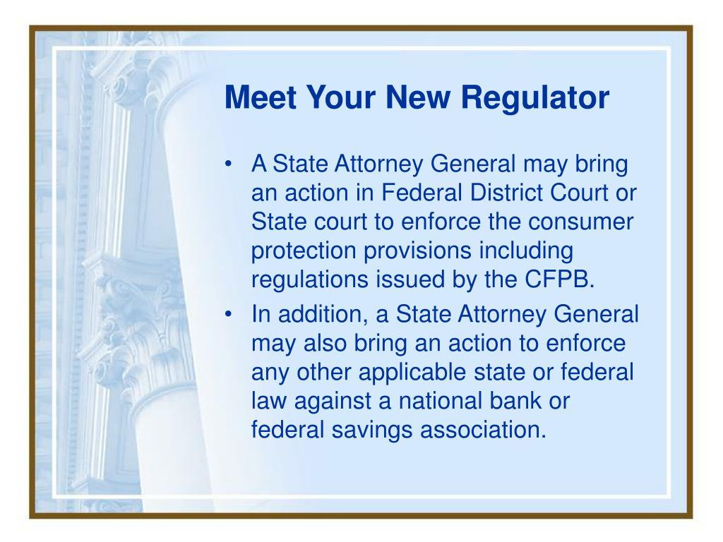 Meet Your New Regulator
