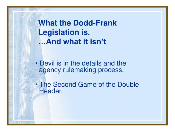 What the dodd frank legislation is and what it isn t