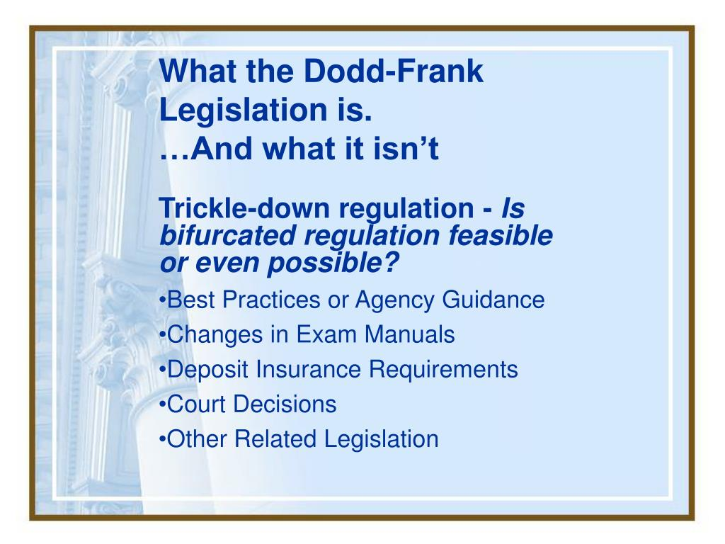 What the Dodd-Frank Legislation is.