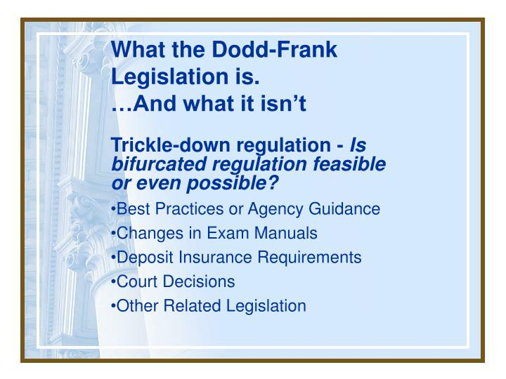 What the dodd frank legislation is and what it isn t3