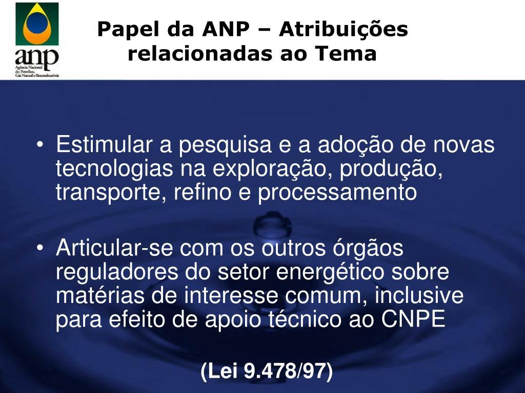 Papel da ANP – Atribuições  relacionadas ao Tema