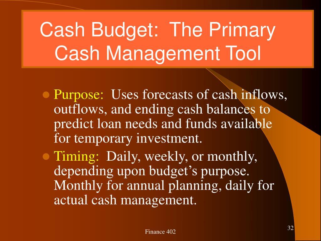Cash Budget:  The Primary Cash Management Tool