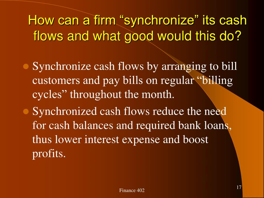 """How can a firm """"synchronize"""" its cash flows and what good would this do?"""